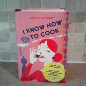 I know how to cook cookbook ginette mathiot
